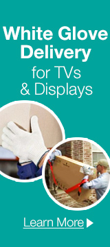 White Glove Delivery for Your High End TVs & Displays