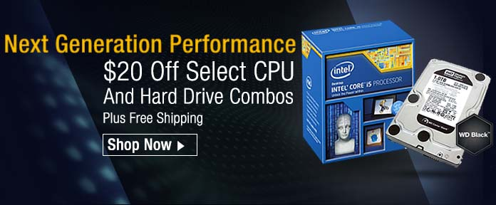 $20 Off Select CPU & Hard Drive Combos Plus Free Shipping