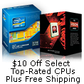 $ 10 off select top- rated CPUs Plus free shipping