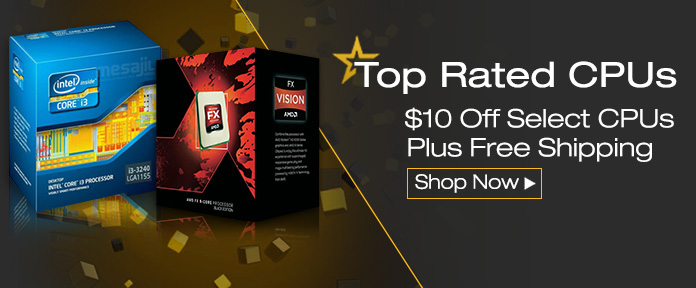 $10 off select top- rated CPUs Plus free shipping