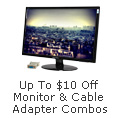 Monitor & Adapter Combos