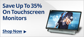 Save up to 35% on Touchscreen Monitors shop now