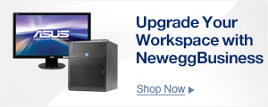 Upgrade your Workspace with NeweggBusiness