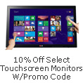 10% off select Touchscreen Monitors w/ promo code