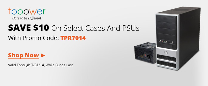 Save $10 On Cases And PSUs With Promo Code