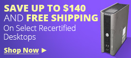 SAVE UP TO $140 AND FREE SHIPPING On Select Recertified Desktops