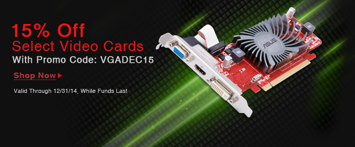 15% off Select Video Cards with Promo Code