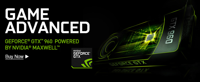 Game Advanced With GEFORCE® GTX™ 960