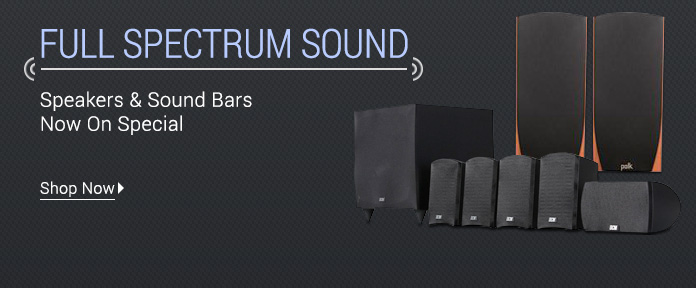 Speakers & Sound Bars Now On Special