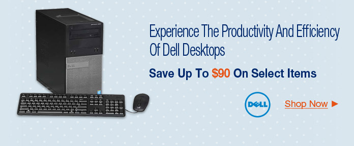 Save Up To $90 On Dell Desktops