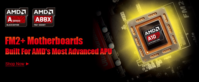 FM2+ Motherboards built for AMD's most advanced APU