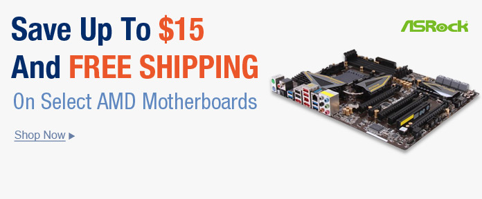 Save Up To $15 And FREE SHIPPING On Select AMD Motherboards