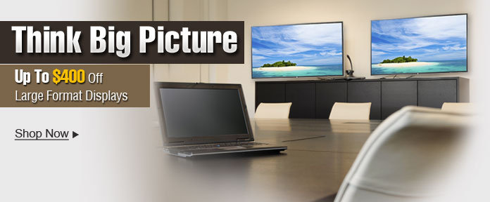 Up To $400 Off Large Format Displays