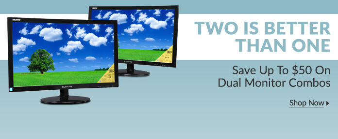 Save up to $50 on Dual monitor combos
