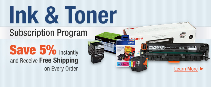 Ink & Toner Subscription Program - Save 5% Instantly and Receive Free Shipping on Every Order