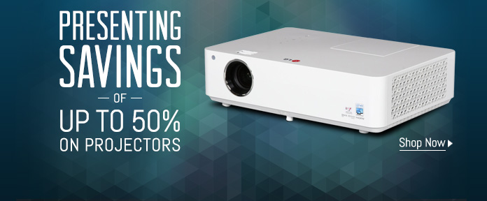 PRESENTING SAVINGS OF UP TO 50% ON PROJECTORS