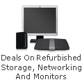 Great Deals On Refurbished Storage, Networking And Monitors