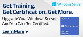 Windows Server Get Training. Get Certification. Get More